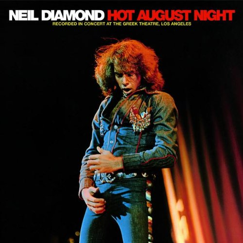 Hot August Night Album By Neil Diamond Best Ever Albums