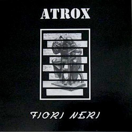 Fiori Neri.Fiori Neri Album By Atrox Best Ever Albums