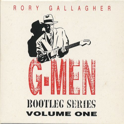 The G-Men Bootleg Series Vol 1 (album) by Rory Gallagher : Best Ever
