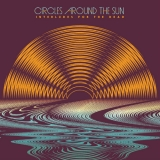 Circles Around The Sun - Interludes For The Dead