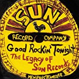Good Rockin' Tonight - The Legacy Of Sun Records
