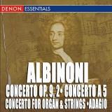 Albinoni: Concerto Op. 9,2; Concert A 5; Concerto For Organ & Strings; Adagio