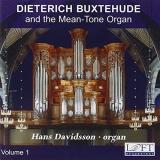 Dieterich Buxtehude And The Mean-Tone Organ, Volume 1