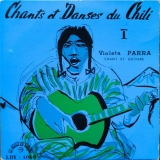Chants Et Danses Du Chili Vol. I