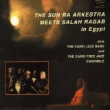 The Sun Ra Arkestra Meets Salah Ragab