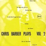 Chris Barber Plays Vol. 2