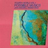Fourth World, Vol. 1: Possible Musics