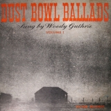Dust Bowl Ballads - Volume 1
