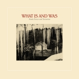 What Is And Was
