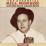 The Essential Bill Monroe & His Blue Grass Boys (1945-1949)