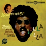 Solla Solla: Maestro Ilaiyaraaja And The Electronic Pop Sound Of Kollywood 1977-1983