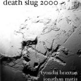Death Slug 2000