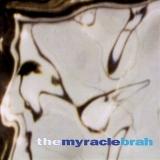 The Myracle Brah