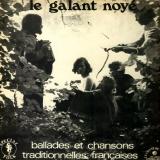 Le Galant Noyé: Ballades Et Chansons Traditionnelles Françaises