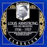 The Chronogical Classics: Luis Armstrong & His Orchestra 1936-1937