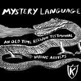 Mystery Language: An Old Time Relijun Testimonial